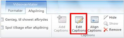 Fanen Videoværktøjer, Playback med Edit Captions valgt