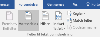 Som del af Word-brevfletningen skal du vælge Adresseblok på fanen Forsendelser i gruppen Skriv og indsæt felter.