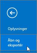 Skærmbillede af kommandoen Åbn og eksportér i Outlook 2016