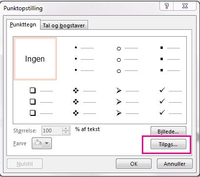 Klik på Tilpas i dialogboksen Punkttegn og nummerering.