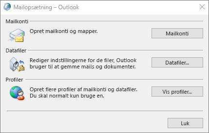 Mailopsætning - Outlook-dialogboks, der opnås adgang til via Mailindstillinger i kontrolpanelet