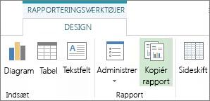 Knappen Kopiér rapport under fanen Rapportværktøjsdesign