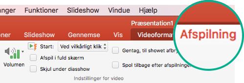 Når en video er markeret på en slide, vises fanen Afspil på værktøjslinjen på båndet, hvor du kan angive indstillinger for afspilning.
