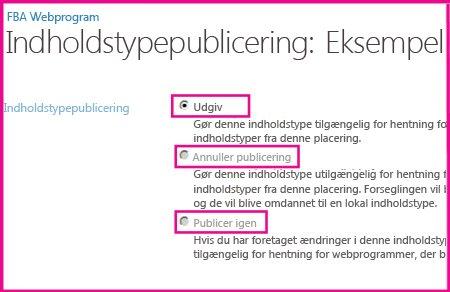 På siden Publicering af indholdstyper på et hubwebsted kan du publicere, annullere publicering eller genpublicere en indholdstype.