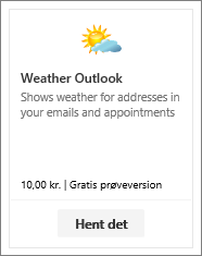 Skærmbillede af vejrudsigt Outlook tilføjelsesprogrammet tilgængelig med en gratis prøveversion eller en betaling.