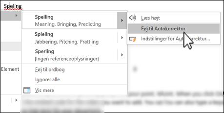 Genvejsmenuen i Editor under et forkert stavet ord med Føj til autokorrektur fremhævet