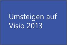 Umsteigen auf Visio2013
