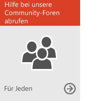 Erhalten Sie Hilfe aus unseren Communityforen (für alle Benutzer)