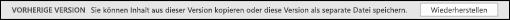 Öffnen eine frühere Version von im Aktivität werden Sie dann die Option zum Wiederherstellen der vorherigen Version müssen.