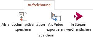 Die Befehle ' Speichern unter ' und ' in Video exportieren ' auf der Registerkarte ' Aufzeichnung ' in PowerPoint 2016