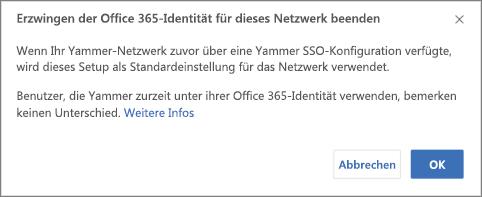 Screenshot des Bestätigungsdialogfelds zum Beenden des Erzwingens von Office 365-Identitäten in Yammer. Es zeigt den Hinweis, dass das einmalige Anmelden (SSO) von Yammer neu gestartet wird, wenn es zuvor konfiguriert wurde, und dass Benutzer, die sich normalerweise bei Yammer mit Office 365-Identitäten anmelden, nicht betroffen sein werden.