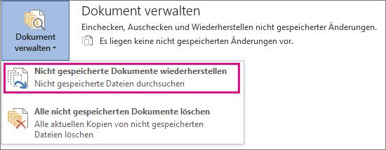 Wiederherstellen nicht gespeicherter Dokumente in Office 2016