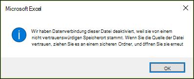 Wir haben die Datenverbindung dieser Datei deaktiviert, da Sie von einem nicht vertrauenswürdigen Speicherort stammt. Wenn Sie der Quelle der Datei vertrauen, verschieben Sie Sie in einen sicheren Ordner, und öffnen Sie Sie erneut.
