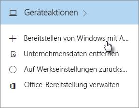 """Wählen Sie auf der Karte """"Geräteaktionen"""" die Option """"Windows mit AutoPilot bereitstellen""""."""