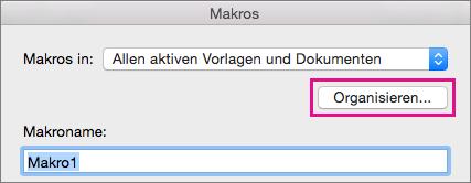 """Klicken Sie auf """"Organisator"""", um Makros zu kopieren, zu löschen und umzubenennen."""