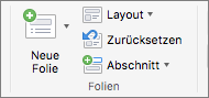 """Der Screenshot zeigt die Gruppe """"Folien"""" mit den Optionen """"Neue Folie"""", """"Layout"""", """"Zurücksetzen"""" und """"Abschnitt""""."""