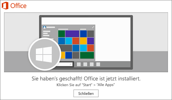 """Office ist jetzt installiert. Wählen Sie """"Schließen"""" aus."""