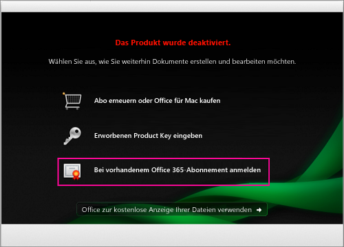 Wählen Sie im Fenster 'Produkt deaktiviert' die Option 'Anmelden bei einem vorhandenen Office365-Abonnement' aus