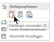 Klicken Sie unter Einfügeoptionen auf die erste Option, Ziel Design verwenden