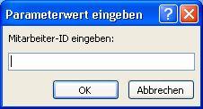 """Zeigt ein Beispiel eines erwarteten Dialogfelds """"Parameterwert eingeben"""" mit dem Bezeichner """"Mitarbeiter-ID eingeben"""", ein Feld, in das ein Wert und die Schaltflächen """"OK"""" und """"Abbrechen"""" eingegeben werden soll."""