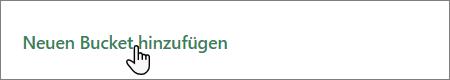 """Screenshot der Schaltfläche """"Neuen Bucket hinzufügen"""" in Planner"""