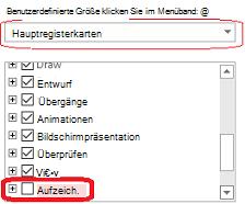 Passen Sie die HauptRegisterKarten an, wählen Sie dann die Registerkarte Aufzeichnung aus, und klicken Sie dann auf OK.