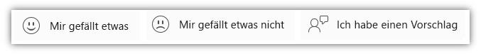 """Screenshot der Feedbackschaltflächen wie """"Mir gefällt etwas"""", """"Mir gefällt etwas nicht"""" und """"Ich habe einen Vorschlag""""."""