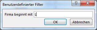 """Dialogfeld 'Benutzerdefinierter Filter' mit dem eingegebenen Buchstaben """"L""""."""