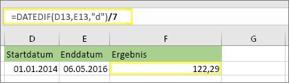 """=(DATEDIF(D13,E13,""""d"""")/7) und Ergebnis: 122.29"""