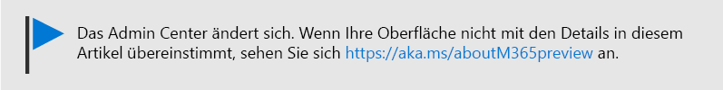 Grafiken mit Text: Admin Center wird geändert, siehe https://aka.ms/aboutM365Preview.