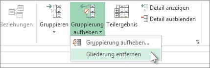 Klicken Sie auf 'Gruppierung aufheben' und dann auf 'Gliederung entfernen'