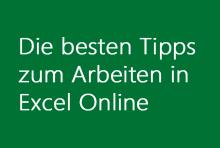 Die besten Tipps zum Arbeiten in Excel Online