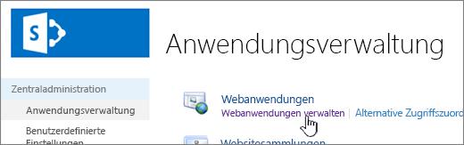 """Zentraladministration, in der die Option """"Webanwendungen verwalten"""" ausgewählt ist"""