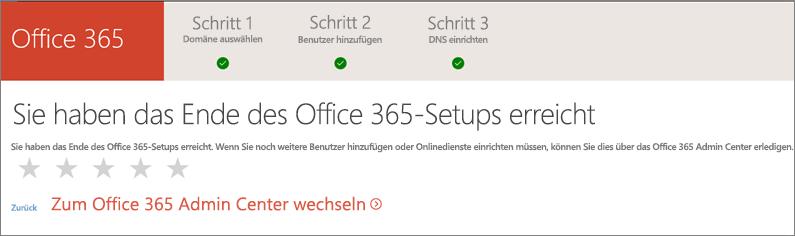 Fertig! Wechseln Sie zum Office365 Admin Center.