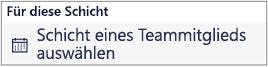 Wählen Sie das Teammitglied aus, dessen Schicht Sie übernehmen möchten