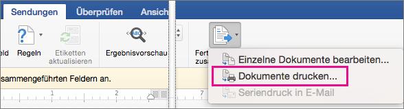 """Auf der Registerkarte """"Sendungen"""" sind """"Fertig stellen und zusammenführen"""" und die Option """"Dokumente drucken"""" hervorgehoben"""