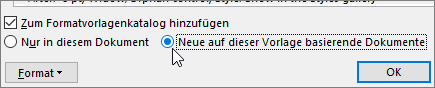 Neue Dokumente basierend auf dieser Vorlage - Option im Dialogfeld Formatvorlage ändern