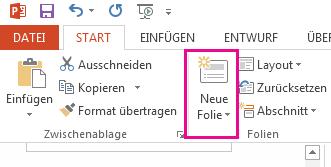 """Die Option """"Neue Folie"""" befindet sich auf der Registerkarte """"Start""""."""