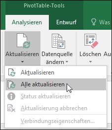 """Aktualisieren Sie alle PivotTables unter Menüband > """"PivotTable-Tools"""" > """"Analysieren"""" > """"Daten"""", klicken Sie auf den Pfeil unter der Schaltfläche """"Aktualisieren"""", und wählen Sie """"Alle aktualisieren"""" aus."""
