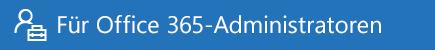 Hilfe für Office 365-Administratoren