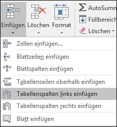 Wenn Sie eine Tabellenspalte aus der Registerkarte Start hinzufügen möchten, klicken Sie auf den Pfeil für Einfügen > Tabellenspalten links einfügen.