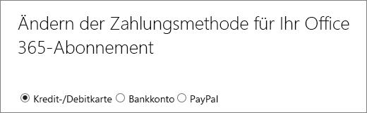 """Oberer Abschnitt der Seite """"Zahlungsweise für Ihr Office 365-Abonnement ändern"""" mit drei unterschiedlichen Zahlungsoptionen"""