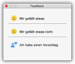 """Screenshot des Feedback-Dialogfelds mit den Schaltflächen """"Mir gefällt etwas"""", """"Mir gefällt etwas nicht"""" und """"Ich habe einen Vorschlag""""."""