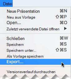Wählen Sie im Menü Datei die Option Exportieren aus.