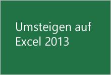 Umsteigen auf Excel2013