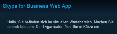 Virtueller Wartebereich in Skype for Business Web App
