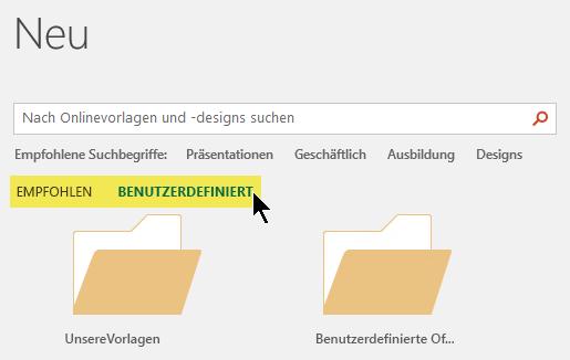 Registerkarten werden unter dem Suchfeld angezeigt, wenn benutzerdefinierte Speicherorte für das Speichern von Vorlagen definiert wurden.