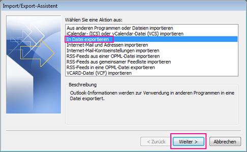 """Wählen Sie """"In eine Datei exportieren"""" und dann """"Weiter"""" aus."""