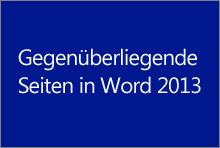Gegenüberliegende Seiten in Word 2013