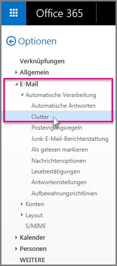 """Unter """"E-Mail"""" > """"Automatische Verarbeitung"""" > """"Clutter"""""""